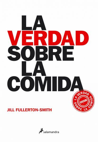 """""""La verdad sobre la comida"""" de Jill Fullerton-Smith"""