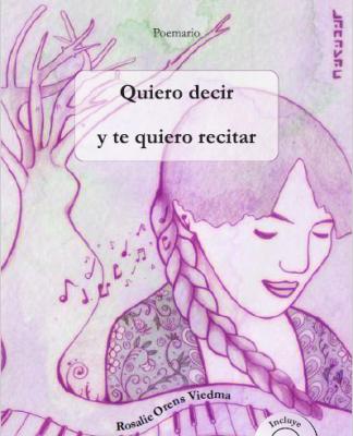 """Portada poesía """"Quiero decir y te quiero recitar"""""""