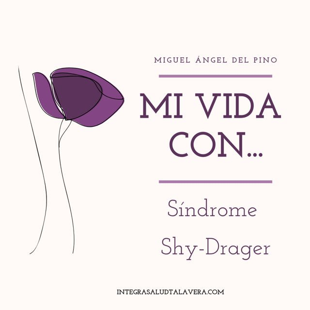 mi vida con...Síndrome Shy Drager