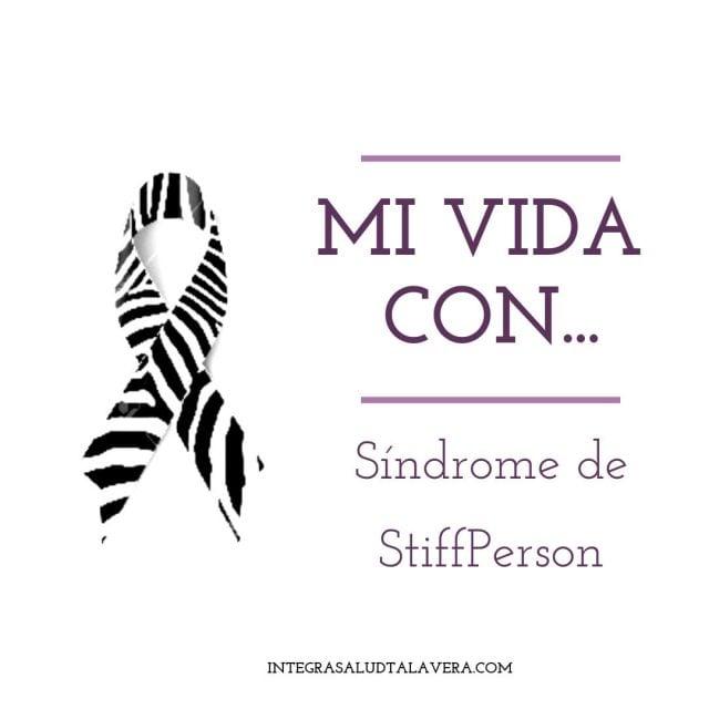 mi vida con Síndrome de StiffPerson